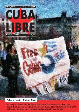 CUBA LIBRE 2-2014. Zeitschrift der Freundschaftsgesellschaft BRD-Kuba e.V