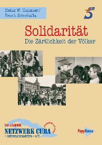Solidarität - Die Zärtlichkeit der Völker, 20 Jahre NETZWERK CUBA