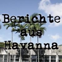 Berichte aus Havanna