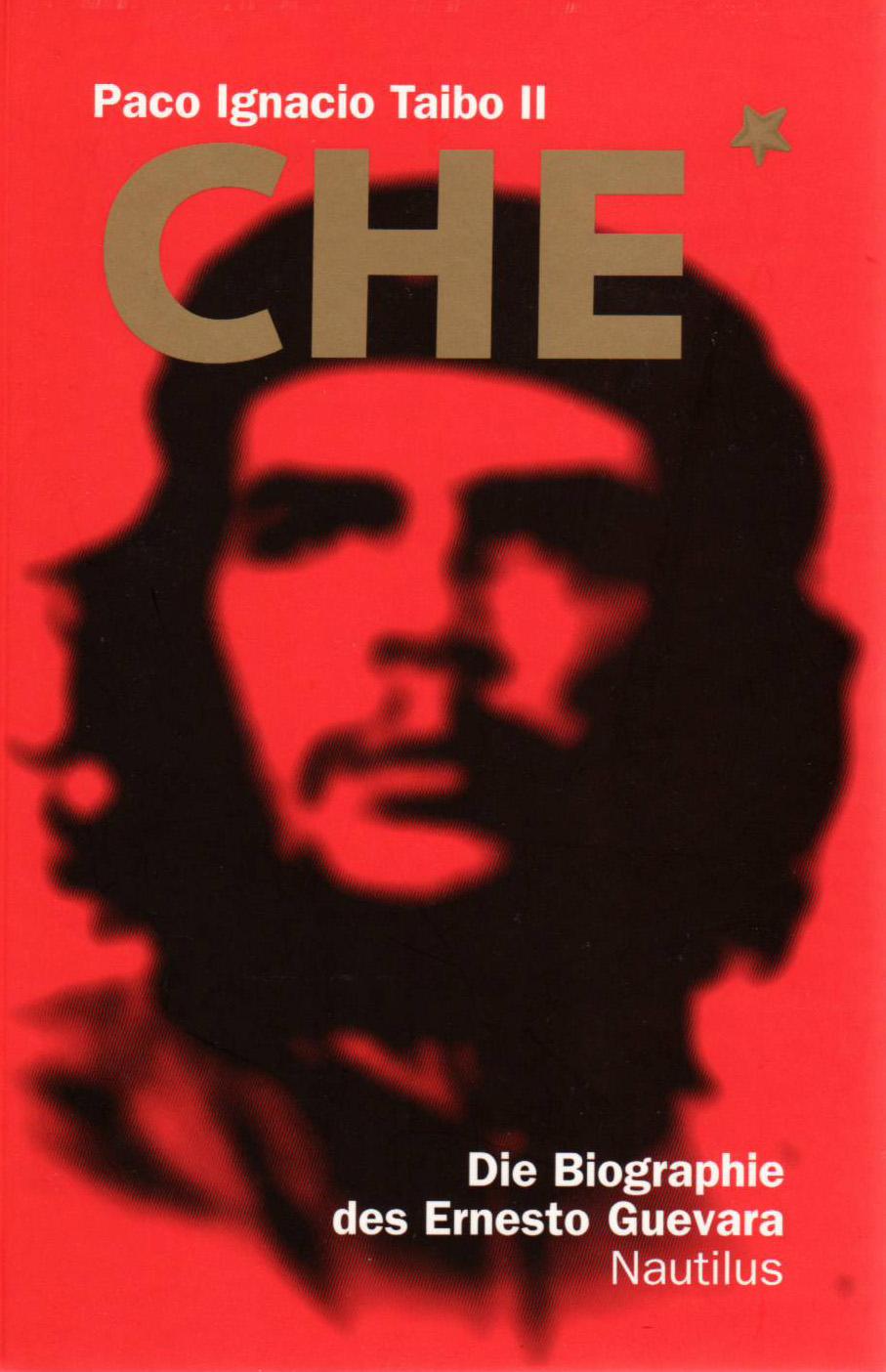 CHE - Die Biografie des Ernesto Guevara