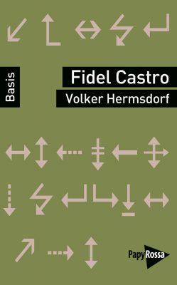 Fidel Castro Buch - Autor: Volker Hermsdorf