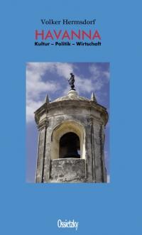 Havanna - Kultur - Politik - Wirtschaft