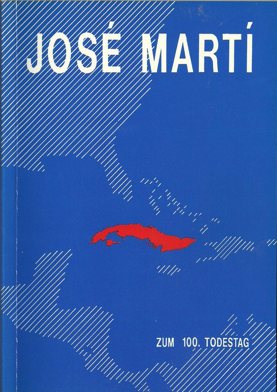 José Martí zum 100. Todestag