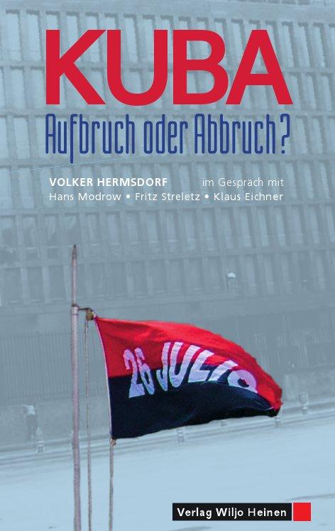 Volker Hermsdorf: Kuba – Aufbruch oder Abbruch?