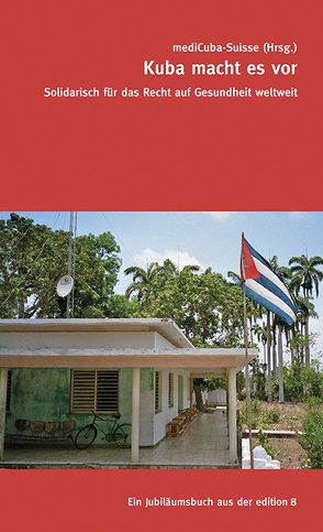 Kuba macht es vor – Solidarisch für das Recht auf Gesundheit weltweit